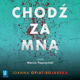 okładka Chodź za mnąaudiobook | MP3 | Joanna Opiat-Bojarska