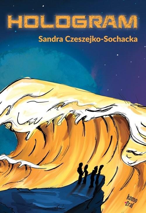 okładka Hologramksiążka |  | Sandra Czeszejko-Sochacka