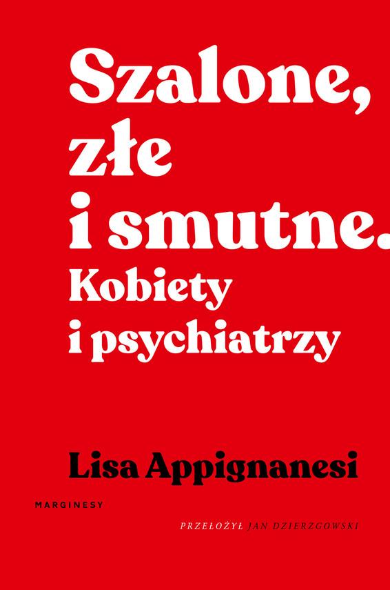 okładka Szalone, złe i smutne.ebook | epub, mobi | Appignanesi Lisa