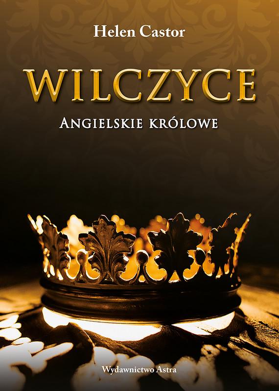 okładka Wilczyce. Angielskie króloweebook | epub, mobi | Helen Castor