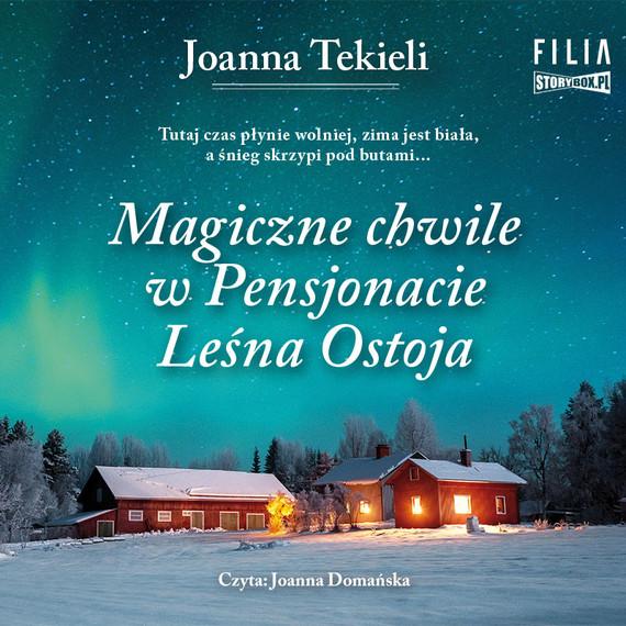okładka Magiczne chwile w Pensjonacie Leśna Ostojaaudiobook | MP3 | Joanna Tekieli
