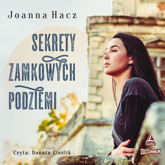 okładka Sekrety zamkowych podziemiaudiobook | MP3 | Joanna Hacz