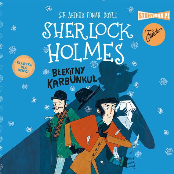 okładka Klasyka dla dzieci. Sherlock Holmes. Tom 3. Błękitny karbunkułaudiobook | MP3 | Arthur Conan Doyle