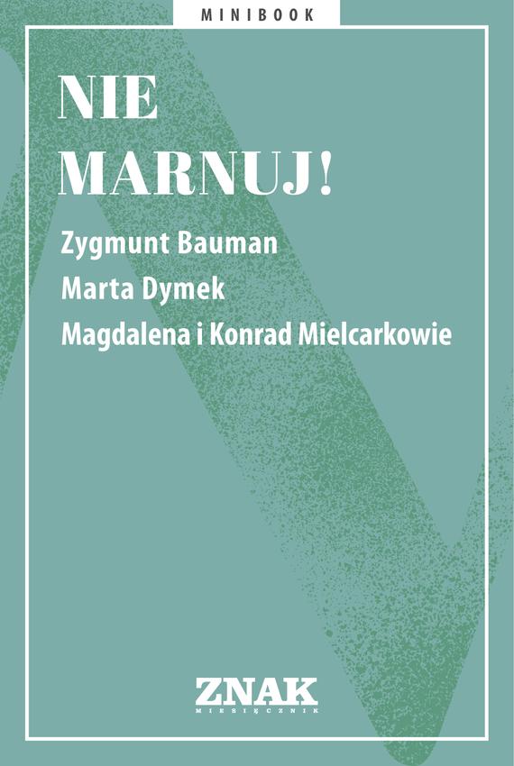okładka Nie marnuj!ebook | epub, mobi | autor zbiorowy