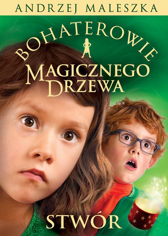 okładka Bohaterowie Magicznego Drzewa. Stwórebook | epub, mobi | Andrzej Maleszka