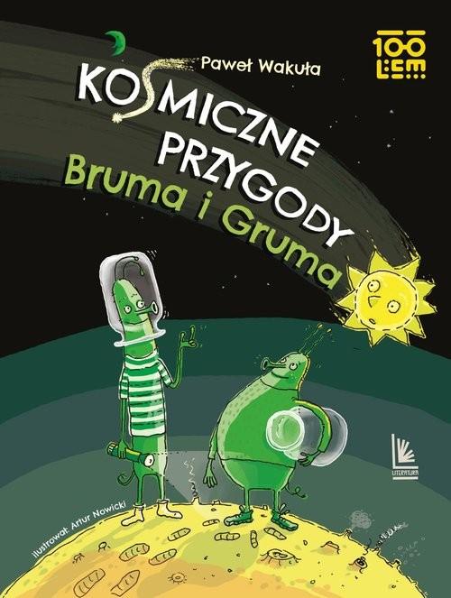 okładka Kosmiczne przygody Bruma i Grumaksiążka |  | Paweł Wakuła