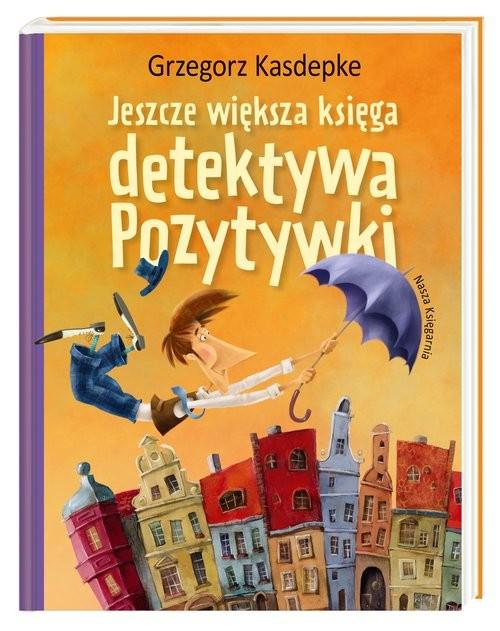okładka Jeszcze większa księga detektywa Pozytywkiksiążka |  | Grzegorz Kasdepke