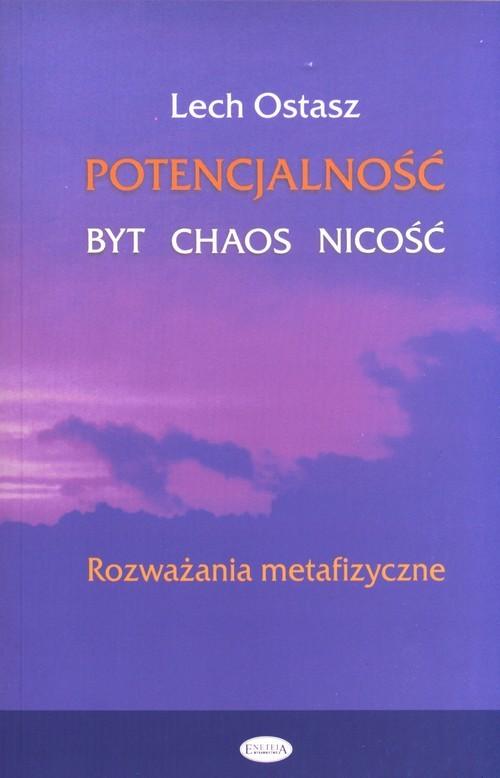 okładka Potencjalność Byt, chaos, nicość Rozważania metafizyczneksiążka      Ostasz Lech