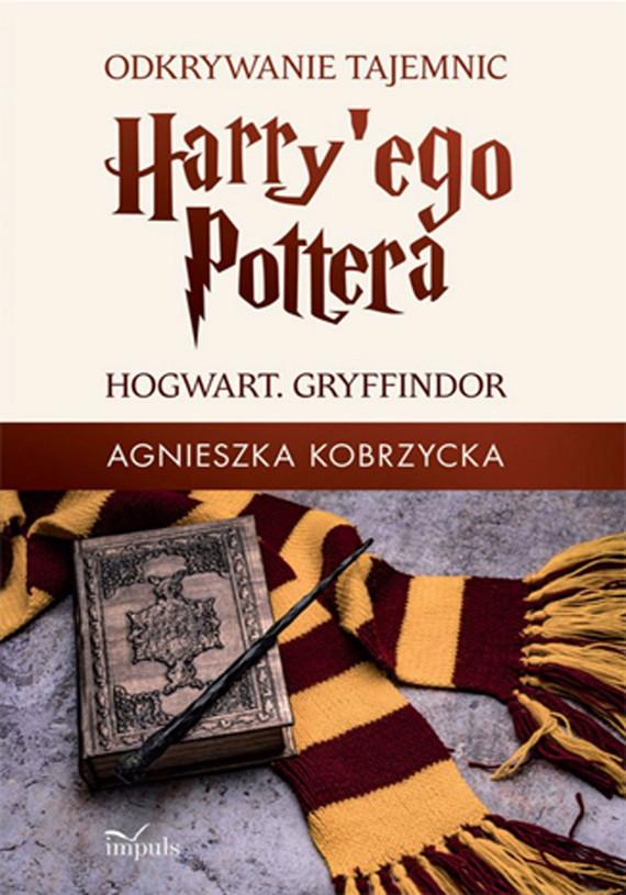 okładka Odkrywanie tajemnic Harry'ego Potteraebook | epub, mobi | Agnieszka Kobrzycka