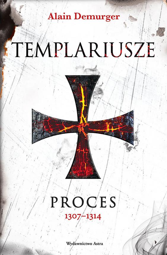 okładka Templariusze. Proces 1307–1314ebook   epub, mobi   Alain Demurger