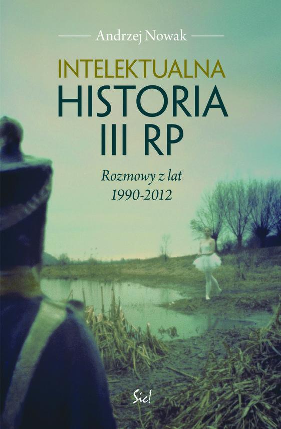 okładka Intelektualna historia III RPebook | epub, mobi | Andrzej Nowak