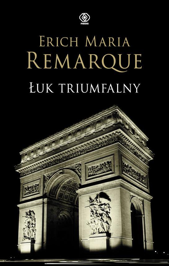 okładka Łuk Triumfalnyebook | epub, mobi | Erich Maria Remarque