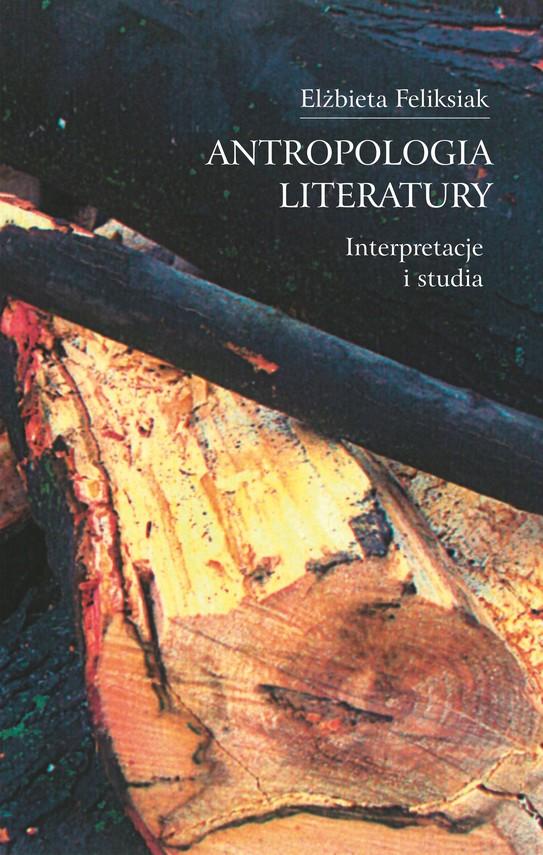 okładka Antropologia literatury. Interpretacje i studiaebook | pdf | Feliksiak Elżbieta