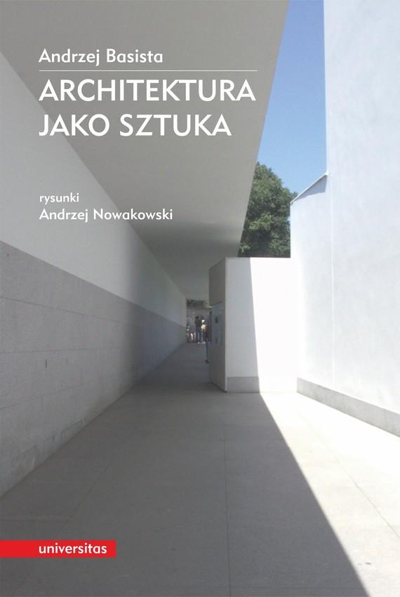 okładka Architektura jako sztukaebook | pdf | Nowakowski Andrzej, Basista Andrzej