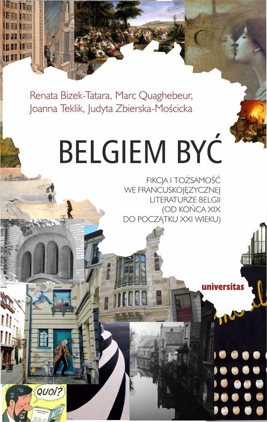 okładka Belgiem być. Fikcja i tożsamość we francuskojęzycznej literaturze Belgii (od końca XIX do początku XXI wieku)ebook | pdf | Praca zborowa