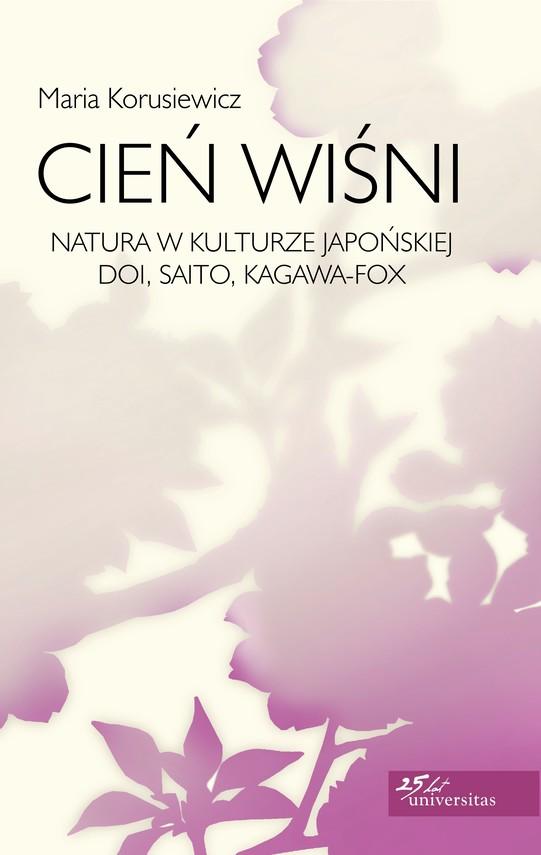 okładka Cień wiśni. Natura w kulturze japońskiej: Doi, Saito, Kagawa-Foxebook | pdf | Korusiewicz Maria