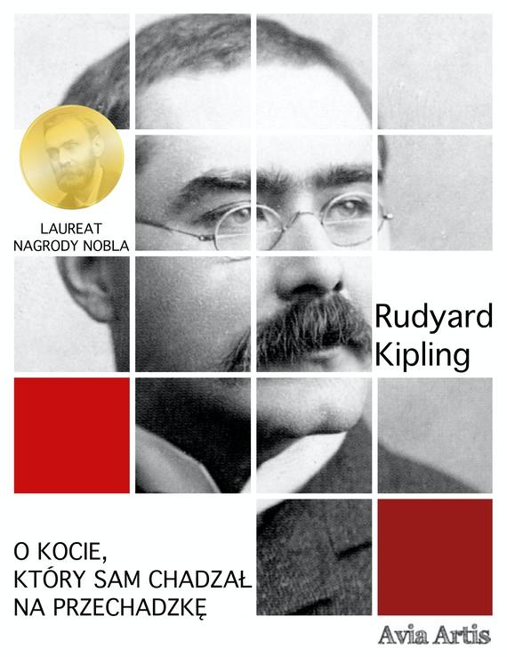 okładka O kocie, który sam chadzał na przechadzkęebook   epub, mobi   Rudyard Kipling