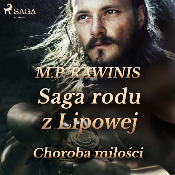 okładka Saga rodu z Lipowej 23: Choroba miłościaudiobook | MP3 | Marian Piotr Rawinis