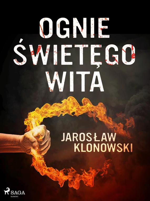 okładka Ognie Świętego Witaebook | epub, mobi | Jarosław Klonowski