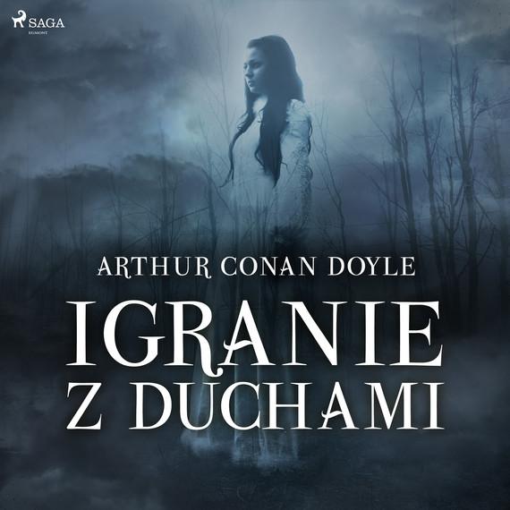 okładka Igranie z duchamiaudiobook | MP3 | Arthur Conan Doyle