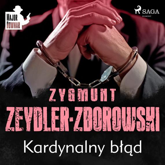 okładka Kardynalny błądaudiobook | MP3 | Zygmunt Zeydler-Zborowski