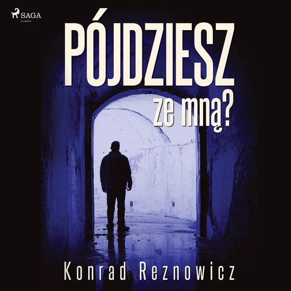 okładka Pójdziesz ze mną?audiobook | MP3 | Konrad Reznowicz