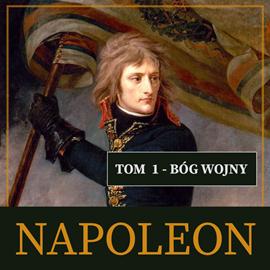 okładka Napoleon i jego epoka. Tom I. Bóg wojny (1769-1804)audiobook | MP3 | Peyre Roger