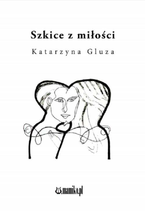okładka Szkice z miłościksiążka |  | Gluza Katarzyna