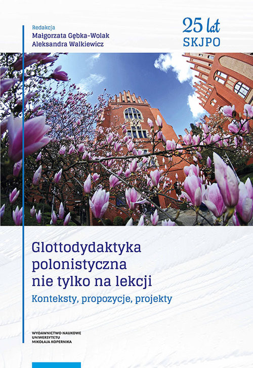okładka Glottodydaktyka polonistyczna nie tylko na lekcji Konteksty, propozycje, projektyksiążka |  |
