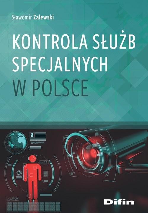 okładka Kontrola służb specjalnych w Polsceksiążka |  | Zalewski Sławomir