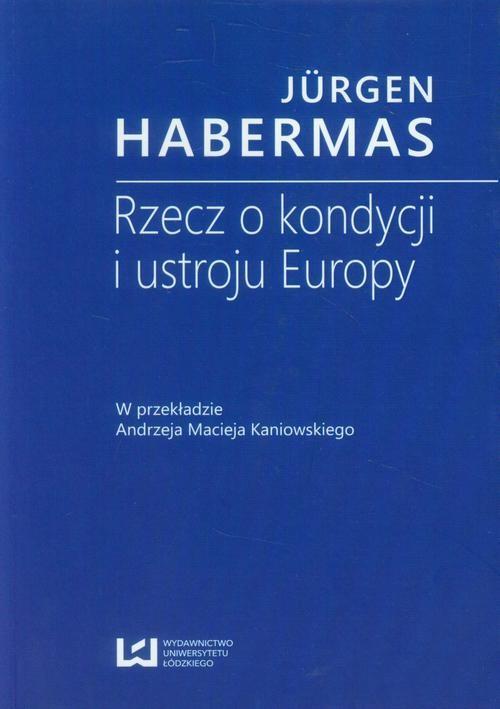 okładka Rzecz o kondycji i ustroju Europyebook | pdf | Jürgen  Habermas