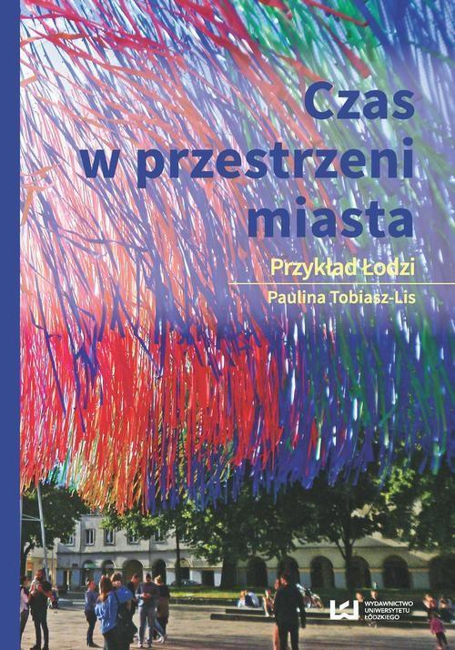 okładka Czas w przestrzeni miastaebook   pdf   Paulina Tobiasz-Lis