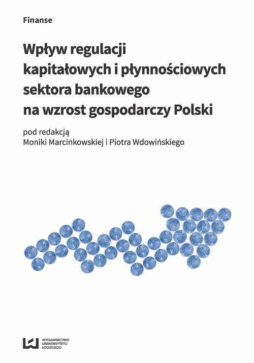 okładka Wpływ regulacji kapitałowych i płynnościowych sektora bankowego na wzrost gospodarczy Polskiebook | pdf | NULL