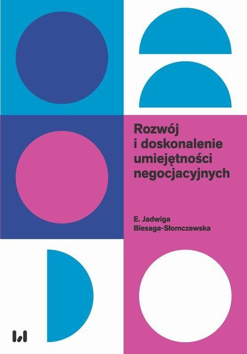 okładka Rozwój i doskonalenie umiejętności negocjacyjnychebook | pdf | E. Jadwiga, Biesaga-Słomczewska