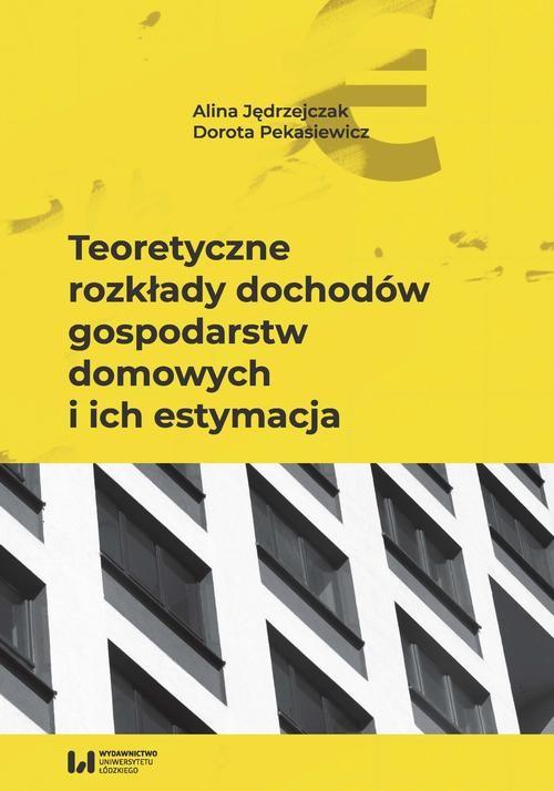 okładka Teoretyczne rozkłady dochodów gospodarstw domowych i ich estymacjaebook | pdf | Alina Jędrzejczak,, Dorota Pekasiewicz