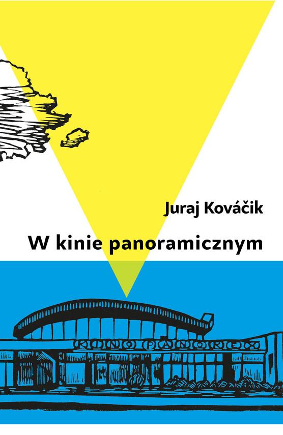 okładka W kinie panoramicznymebook | epub, mobi | Juraj Kováčik