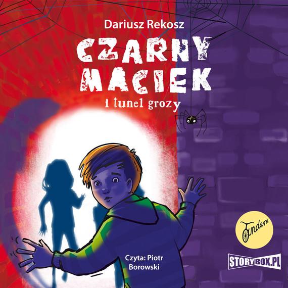 okładka Czarny Maciek i tunel grozyaudiobook | MP3 | Dariusz Rekosz