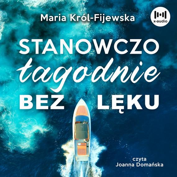 okładka Stanowczo, łagodnie, bez lękuaudiobook | MP3 | Maria Król-Fijewska