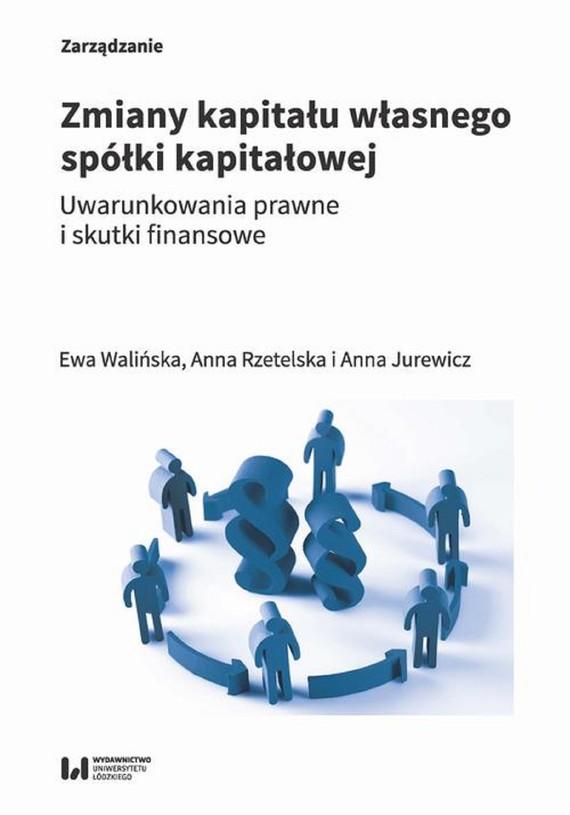okładka Zmiany kapitału własnego spółki kapitałowejebook | pdf | Anna Rzetelska, Walińska Ewa