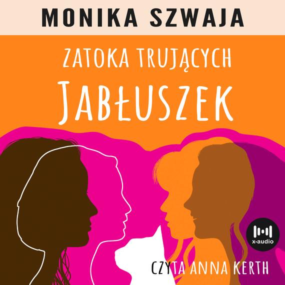 okładka Zatoka trujących jabłuszekaudiobook | MP3 | Monika Szwaja