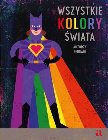 okładka Wszystkie kolory świataksiążka |  | Opracowanie zbiorowe