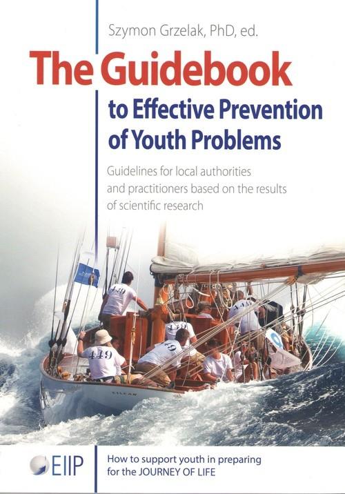 okładka The Guidebook to Effective Preventtion of Youth Problemsksiążka |  | Szymon Grzelak