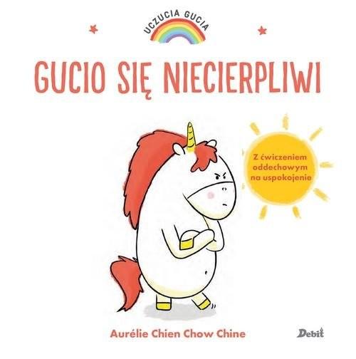 okładka Uczucia Gucia Gucio się niecierpliwiksiążka |  | Aurelie Chien Chow Chine