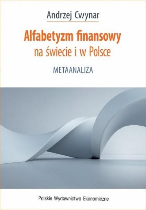okładka Alfabetyzm finansowy na świecie i w Polsceksiążka      Andrzej Cwynar
