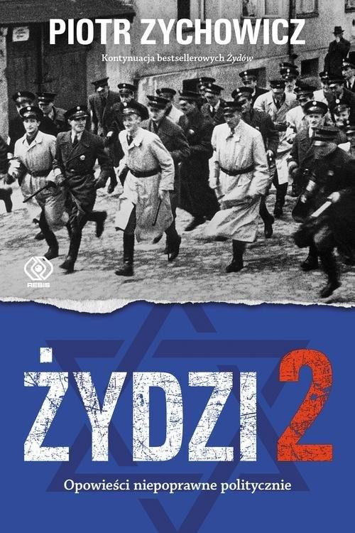 okładka Żydzi 2 Opowieści niepoprawne politycznie cz.IVksiążka      Piotr Zychowicz