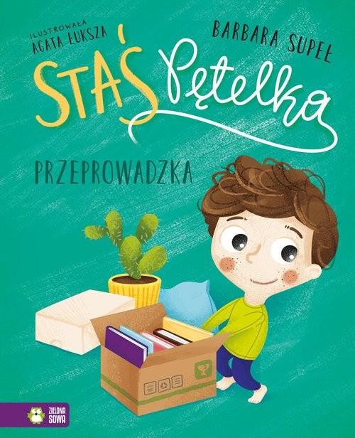 okładka Staś Pętelka Przeprowadzkaksiążka      Supeł Barbara