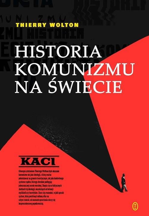 okładka Historia komunizmu na świecie T. 1: Kaciksiążka |  | Thierry Wolton