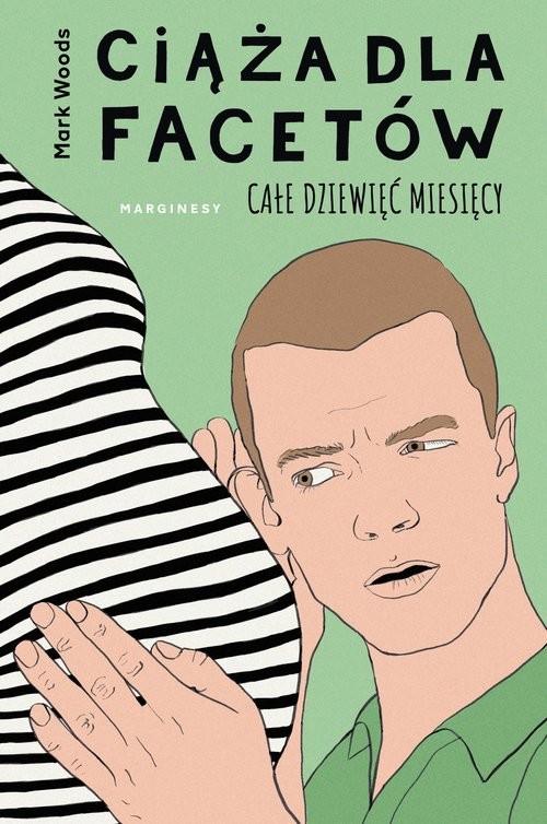 okładka Ciąża dla facetów Całe dziewięć miesięcyksiążka      Mark Woods