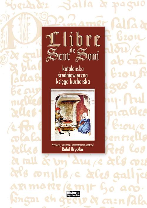 okładka Llibre de Sent Soví Katalońska średniowieczna księga kucharskaksiążka |  | Rafał Hryszko
