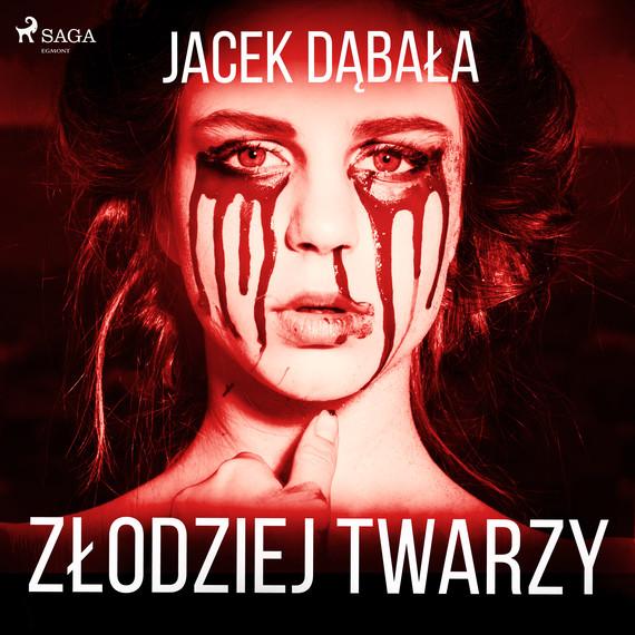 okładka Złodziej twarzyaudiobook | MP3 | Jacek Dąbała